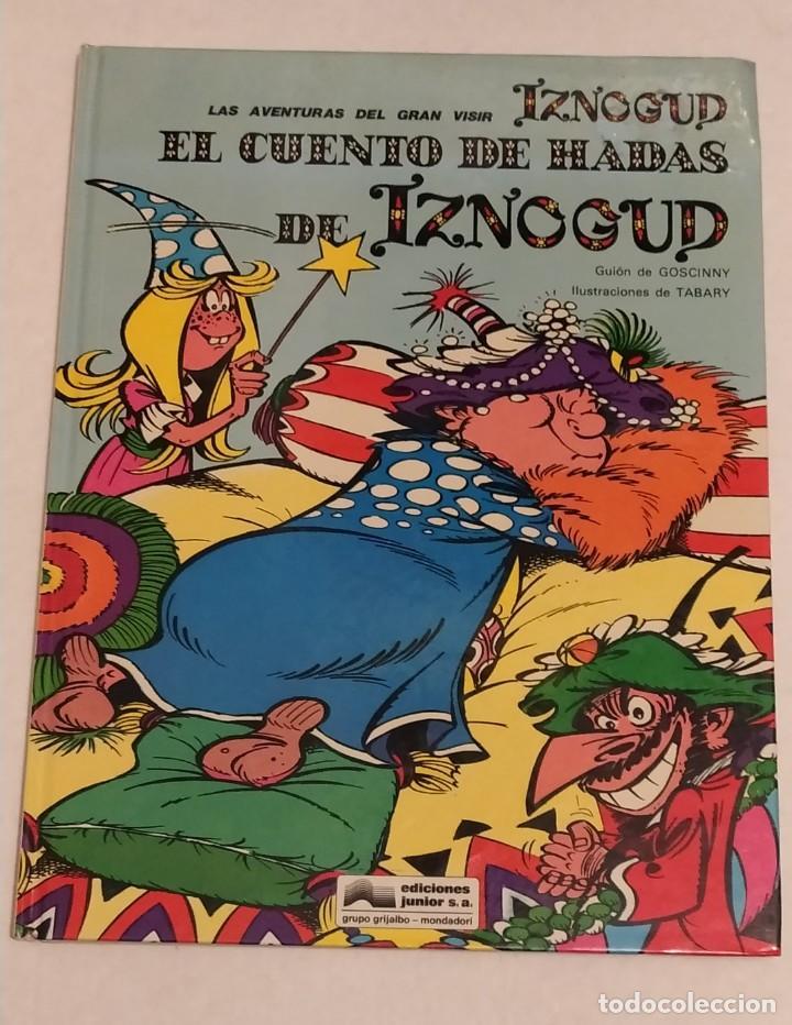 GRAN VISIR IZNOGOUD - 4. EL CUENTO DE HADAS DE IZNOGUD - GRIJALBO 1990 (Tebeos y Comics - Grijalbo - Iznogoud)