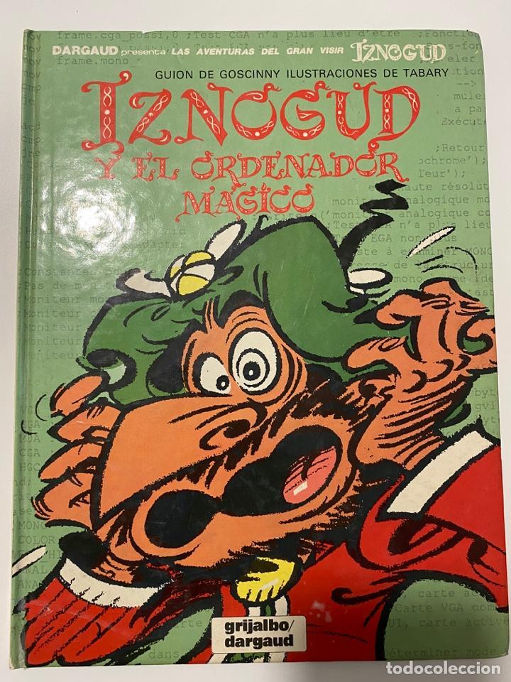 IZNOGUD Y EL ORDENADOR MÁGICO. GUIÓN DE GOSCINNY. EDITORIAL GRIJALBO - DARGAUD. (Tebeos y Comics - Grijalbo - Iznogoud)