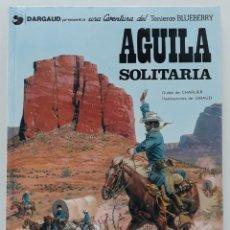 Cómics: BLUEBERRY, CHARLIER -GIRAUD, AGUILA SOLITARIA Nº 18 (GRIJALBO). Lote 236251070