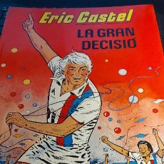Cómics: ERIC CASTEL LA GRAN DECISIO. Lote 236622865