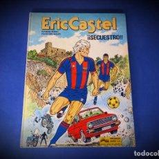 Cómics: ERIC CASTEL Nº 11. ¡¡SECUESTRO!! - RAYMOND REDING & FRANÇOISE HUGUES. Lote 237906760