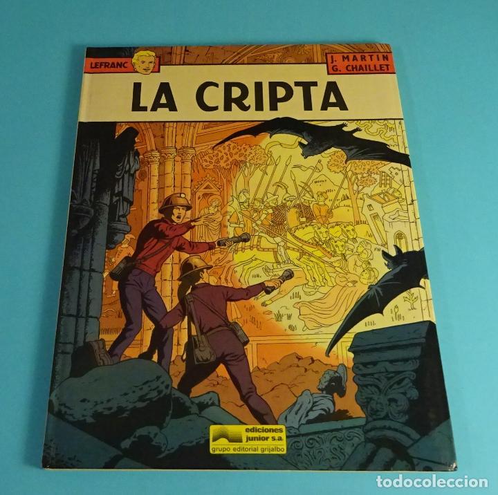 LA CRIPTA. LEFRANC Nº 9. CÓMIC DE J. MARTIN & G. CHAILLET. GRIJALBO 1988 (Tebeos y Comics - Grijalbo - Lefranc)