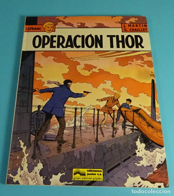 OPERACIÓN THOR. LEFRANC Nº 6. CÓMIC DE J. MARTIN & G. CHAILLET. GRIJALBO 1987 (Tebeos y Comics - Grijalbo - Lefranc)