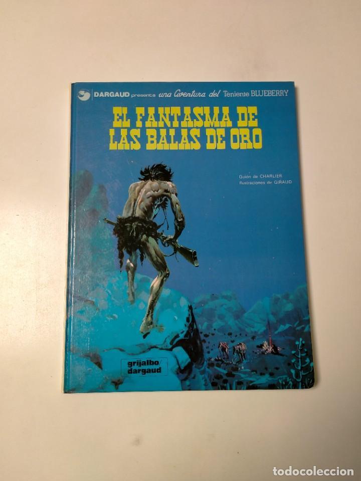 EL TENIENTE BLUEBERRY NÚMERO 2 EL FANTASMA DE LAS BALAS DE ORO GRIJALBO-DARGAUD 1981 (Tebeos y Comics - Grijalbo - Blueberry)