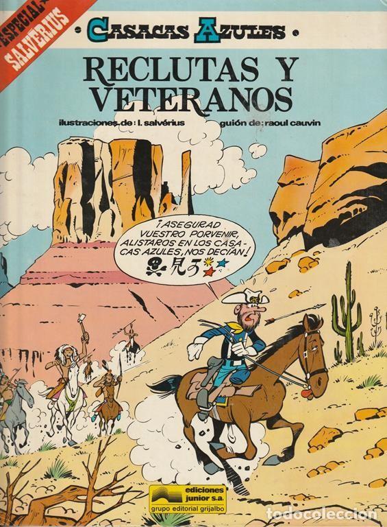 RECLUTAS Y VETERANOS - CASACAS AZULES - CAUVIN SALVERIUS - GRIJALBO (Tebeos y Comics - Grijalbo - Otros)