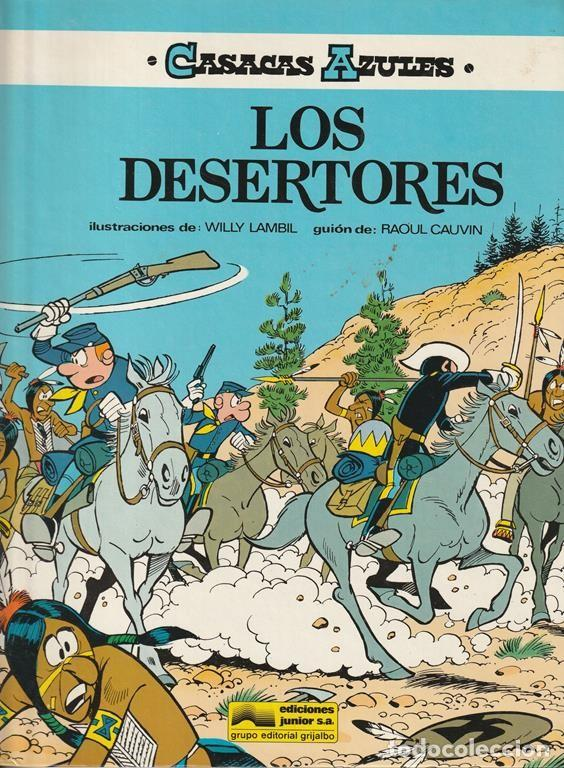 LOS DESERTORES - CASACAS AZULES - CAUVIN SALVERIUS - GRIJALBO (Tebeos y Comics - Grijalbo - Otros)