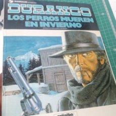 Cómics: DURANGO. LOS PERROS MUEREN EN INVIERNO.. Lote 247166395
