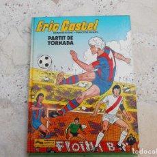 Cómics: ERIC CASTEL, EN CATALAN Nº 2, PARTIT DE TORNADA , EDICIONES JUNIOR, 1980. Lote 247524495