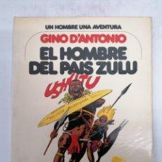 Cómics: EL HOMBRE DEL PAÍS ZULÚ - UN HOMBRE UNA AVENTURA Nº 4 - GINO D'ANTONIO - 1979 - GRIJALBO EDICIONES. Lote 248298545