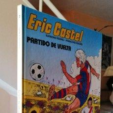 Cómics: ERIC CASTEL Nº 2 - PARTIDO DE VUELTA (RAYMOND REDING, FRANÇOISE HUGUES) GRIJALBO 1980 ''BUEN ESTADO'. Lote 251548425