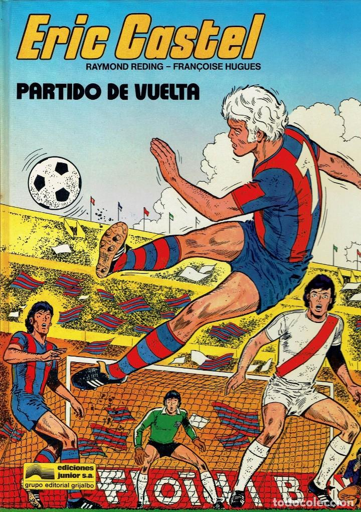 Cómics: ERIC CASTEL Nº 2 - PARTIDO DE VUELTA (RAYMOND REDING, FRANÇOISE HUGUES) GRIJALBO 1980 BUEN ESTADO - Foto 2 - 251548425