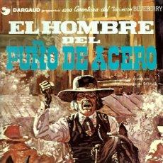 Cómics: EL TENIENTE BLUEBERRY Nº 04 EL HOMBRE DEL PUÑO DE ACERO. Lote 253185380