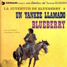 Cómics: EL TENIENTE BLUEBERRY Nº 13 UN YANQUE LLAMADO BLUEBERRY. Lote 253187590