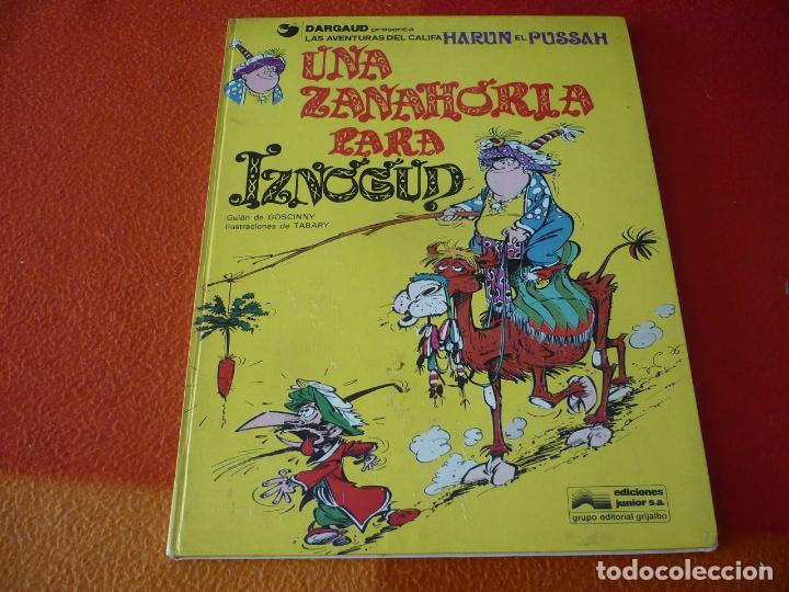 UNA ZANAHORIA PARA IZNOGUD ( GOSCINNY TABARY ) EDICIONES JUNIOR GRIJALBO (Tebeos y Comics - Grijalbo - Iznogoud)