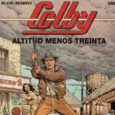 Cómics: COLBY Nº 1 ALTITUD MENOS TREINTA (BLANC-DUMONT / GREG) GRIJALBO - CARTONE - BUEN ESTADO. Lote 254025570