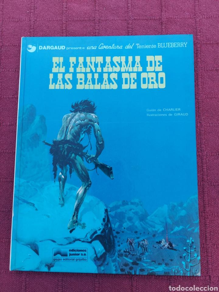 TENIENTE BLUEBERRY- EL FANTASMA DE LAS BALAS DE ORO-EDICIONES JUNIOR S,A, GRIJALBO DARGAUD-OESTE (Tebeos y Comics - Grijalbo - Blueberry)