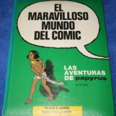Cómics: LAS AVENTURAS DE PAPYRUS - EL MARAVILLOSO MUNDO DEL COMIC - GRIJALBO (1987). Lote 259008080