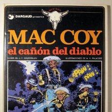 Cómics: PALACIOS, A.H. - GOURMELEN, J.P. - MAC COY. EL CAÑÓN DEL DIABLO - BARCELONA 1982 - ILUSTRADO - 1ª ED. Lote 260001165