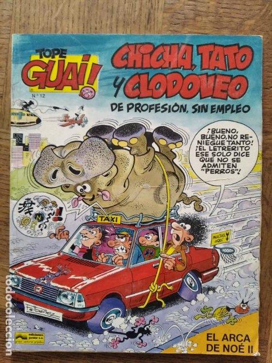 TOPE GUAI! Nº 12 -CHICHA, TATO Y CLODOVEO, DE PROFESION SIN EMPLEO, EL ARCA NOE- TEBEOS SA GRIJALBO (Tebeos y Comics - Grijalbo - Otros)