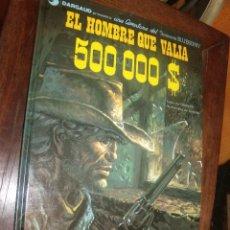 Cómics: BLUEBERRY Nº 8 EL HOMBRE QUE VALIA 500.000$ PERFECTO. Lote 261978715