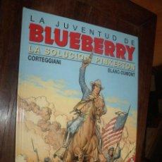 Cómics: BLUEBERRY Nº 37 LA SOLUCION PINKERTON. Lote 262010465