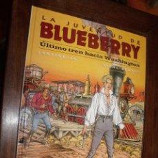 Cómics: BLUEBERRY Nº 41 ULTIMO TREN HACIA WASHINGTON ( NORMA EDITORIAL ). Lote 262011655