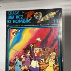 Cómics: ERASE UNA VEZ EL HOMBRE.ALBERT BARILLÉ. Nº 11. EL NACIMIENTO DE LOS EEUU / LA REVOLUCION FRANCESA. Lote 262189390