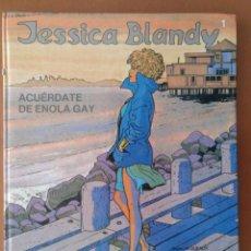 Cómics: JESSICA BLANDY, ACUÉRDATE DE ENOLA GAY - DUFAUX/RENAUD - GRIJALBO - 1989 CARTONE TAPA DURA. Lote 262240695