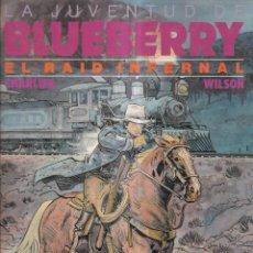 Cómics: EL RAID INFERNAL - BLUEBERRY - CHARLIER, WILSON - EDICIONES JUNIOR 1990. Lote 262537820