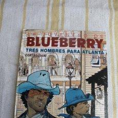 Cómics: TENIENTE BLUEBERRY Nº 33: TRES HOMBRES PARA ATLANTA - GRIJALBO DARGAUD. Lote 263801790