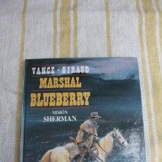 Cómics: TENIENTE BLUEBERRY Nº 32: MARSHAL BRUEBERRY MISION SHERMAN - GRIJALBO DARGAUD. Lote 263801910