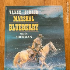 Cómics: TENIENTE BLUEBERRY 32 / MARSHAL BLUEBERRY - MISION SHERMAN - GRIJALBO - BUEN ESTADO. Lote 266858309
