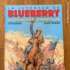 Cómics: LA JUVENTUD DE BLUEBERRY 37 - LA SOLUCION PINKERTON - GRIJALBO - BUEN ESTADO. Lote 266870144