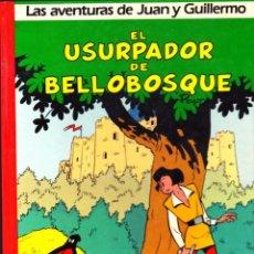 Cómics: COMIC COLECCION LAS AVENTURAS DE JUAN Y GUILLERMO EL USURPADOR DE BELLOBOSQUE. Lote 267772499