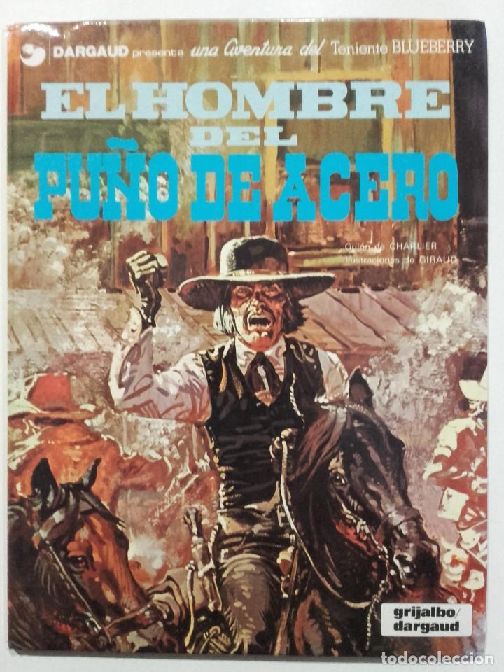 EL TENIENTE BLUEBERRY Nº 4 - EL HOMBRE DEL PUÑO DE ACERO - GRIJALBO (Tebeos y Comics - Grijalbo - Blueberry)