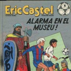 Cómics: ERIC CASTEL. ALARMA EN EL MUSEU. GRIJALBO 1990.. Lote 270677233
