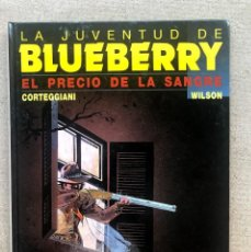 Cómics: EL PRECIO DE LA SANGRE / LA JUVENTUD DE BLUEBERRY / Nº 34 / CORTEGGIANI & WILSON / GRIJALBO/DARGAUD. Lote 272040403