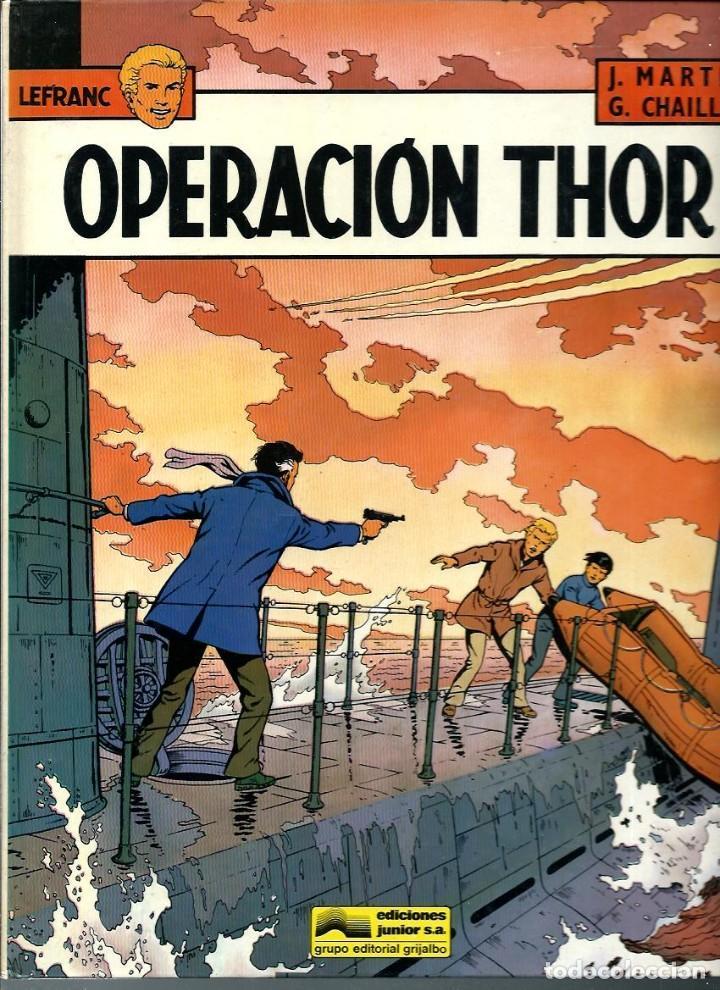 LEFRANC Nº 6 - OPERACION THOR - EDICIONES JUNIOR 1987 1ª EDICION - BIEN (Tebeos y Comics - Grijalbo - Lefranc)