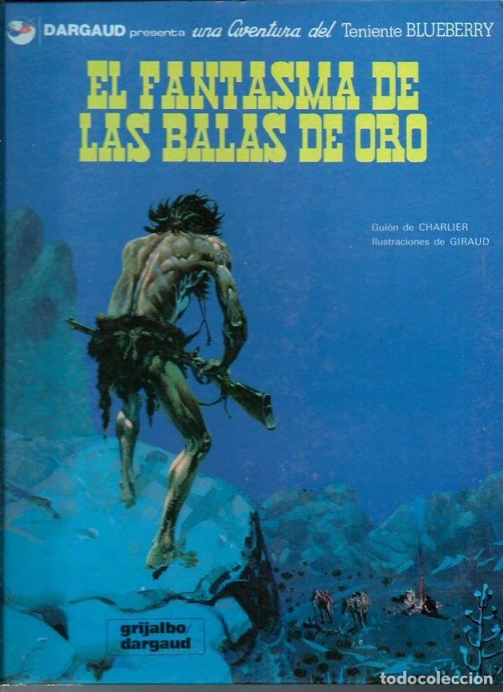 EL TENIENTE BLUEBERRY Nº 1 - EL FANTASMA DE LAS BALAS DEORO - EDICIONES JUNIOR 1981 - BIEN (Tebeos y Comics - Grijalbo - Blueberry)
