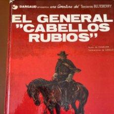 Cómics: EL GENERAL CABELLOS RUBIOS. BLUEBERRY. Lote 275895423