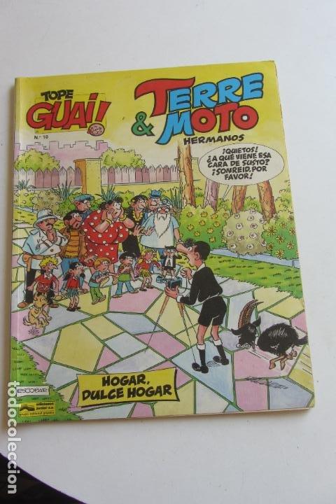 TOPE GUAI Nº 10 - TERRE & MOTO HERMANOS, DE ESCOBAR - HOGAR DULCE HOGAR - JUNIOR 1987 CARX7 (Tebeos y Comics - Grijalbo - Otros)