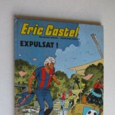 Cómics: ERIC CASTEL Nº 3 - EXPULSAT ! COMIC EN CATALÀ RAYMOND REDING Y FRANÇOISE HUGUES - JUNIOR AS03. Lote 278548123