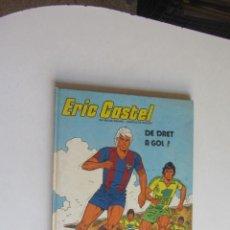 Cómics: ERIC CASTEL. Nº 4. DE DRET A GOL !. EDICIONES JUNIOR 1983. EN CATALÀ ARX122. Lote 278552693