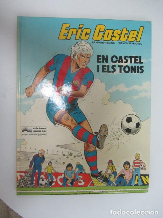 ERIC CASTEL, EN CASTEL I ELS TONIS / RAYMOND REDING - FRANÇOISE HUGUES / GRIJALBO - JUNIOR (Tebeos y Comics - Grijalbo - Eric Castel)
