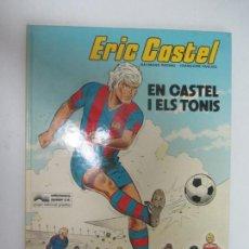 Cómics: ERIC CASTEL, EN CASTEL I ELS TONIS / RAYMOND REDING - FRANÇOISE HUGUES / GRIJALBO - JUNIOR. Lote 285089943