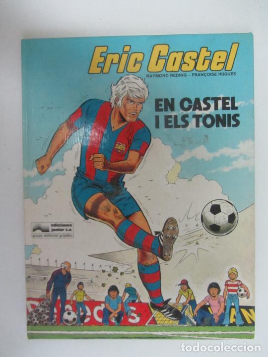 ERIC CASTEL, EN CASTEL I ELS TONIS RAYMOND REDING - FRANÇOISE HUGUES / GRIJALBO - JUNIOR (Tebeos y Comics - Grijalbo - Eric Castel)