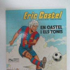 Cómics: ERIC CASTEL, EN CASTEL I ELS TONIS RAYMOND REDING - FRANÇOISE HUGUES / GRIJALBO - JUNIOR. Lote 285090318