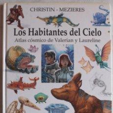Cómics: LOS HABITANTES DEL CIELO / ATLAS CÓSMICO DE VALERIAN Y LAURELINE / TAPA DURA / GRIJALBO - REF.159. Lote 286471118