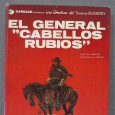 Cómics: EL GENERAL CABELLOS RUBIOS. UNA AVENTURA DEL TENIENTE BLUEBERRY. Lote 286654623