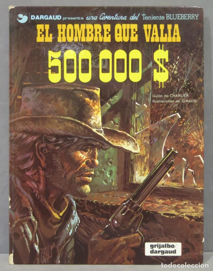 EL HOMBRE QUE VALIA 500000. UNA AVENTURA DEL TENIENTE BLUEBERRY (Tebeos y Comics - Grijalbo - Blueberry)